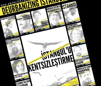 """YENİ BİR BİLİM ALANI OLAN """"KENTSİZLEŞTİRME"""" İLK DEFA GAÜ ÖNDERLİĞİNDE İSTANBUL'DA ANLATILACAK"""